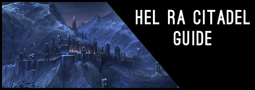 Hel Ra Citadel Guide