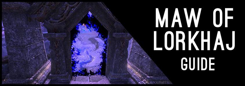 Maw of Lorkhaj Guide