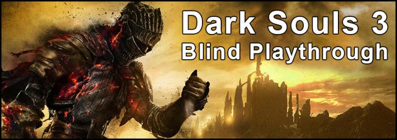 Dark Souls 3 Blind Playthrough - AlcastHQ