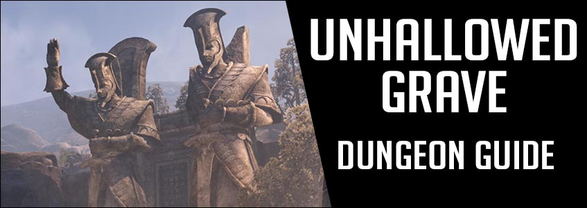 unhallowed grave dungeon guide eso