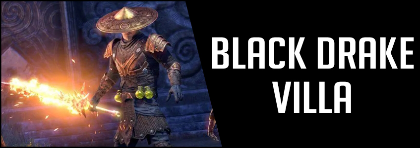 Black Drake Villa Dungeon Guide ESO
